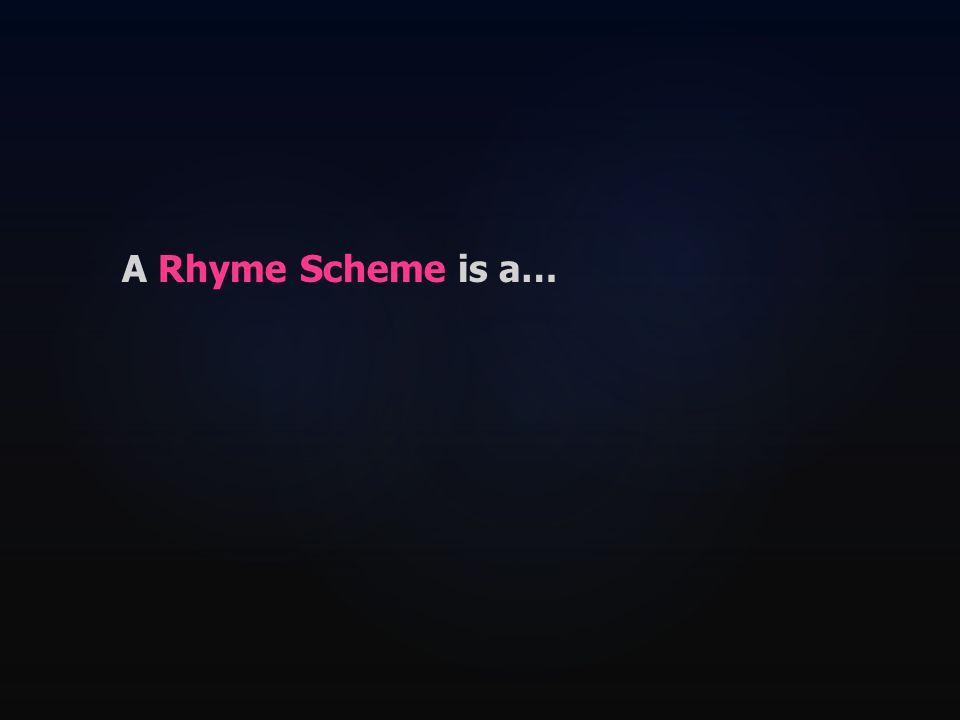 A Rhyme Scheme is a…