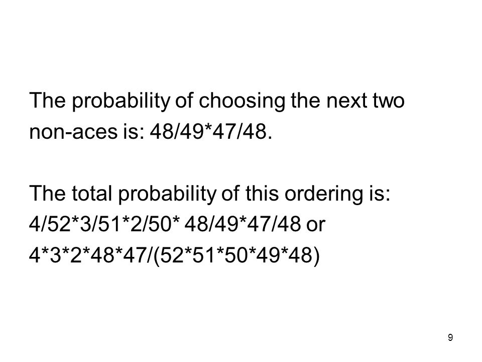 9 The probability of choosing the next two non-aces is: 48/49*47/48.