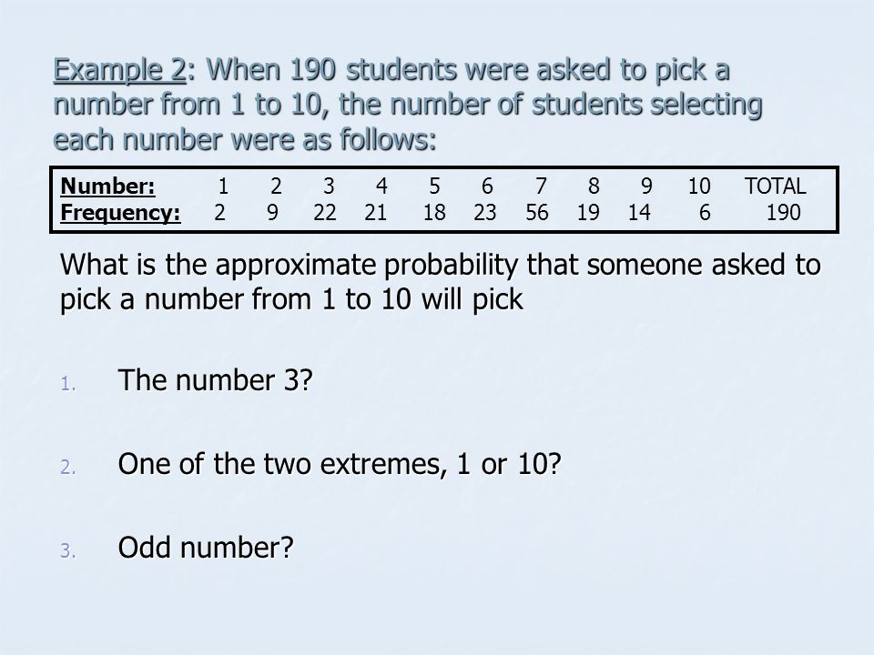Example 2: When 190 students were asked to pick a number from 1 to 10, the number of students selecting each number were as follows: 1.