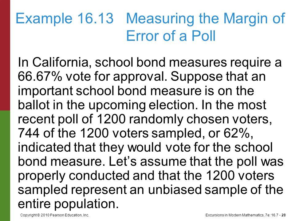 Excursions in Modern Mathematics, 7e: 16.7 - 28Copyright © 2010 Pearson Education, Inc. In California, school bond measures require a 66.67% vote for