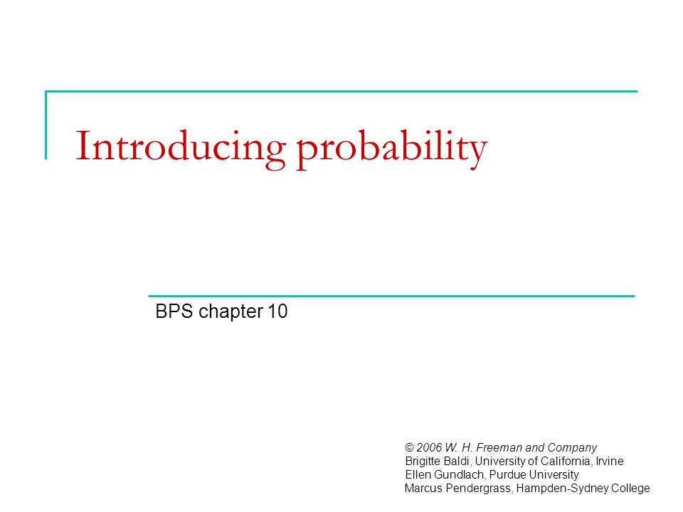 Introducing probability BPS chapter 10 © 2006 W. H.