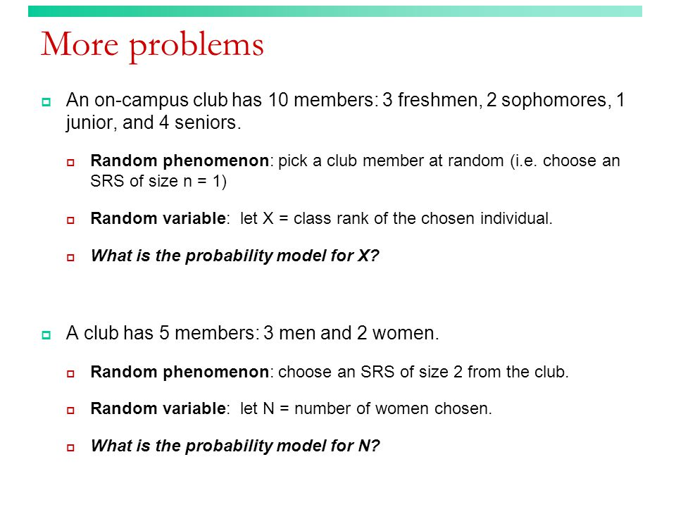 More problems  An on-campus club has 10 members: 3 freshmen, 2 sophomores, 1 junior, and 4 seniors.