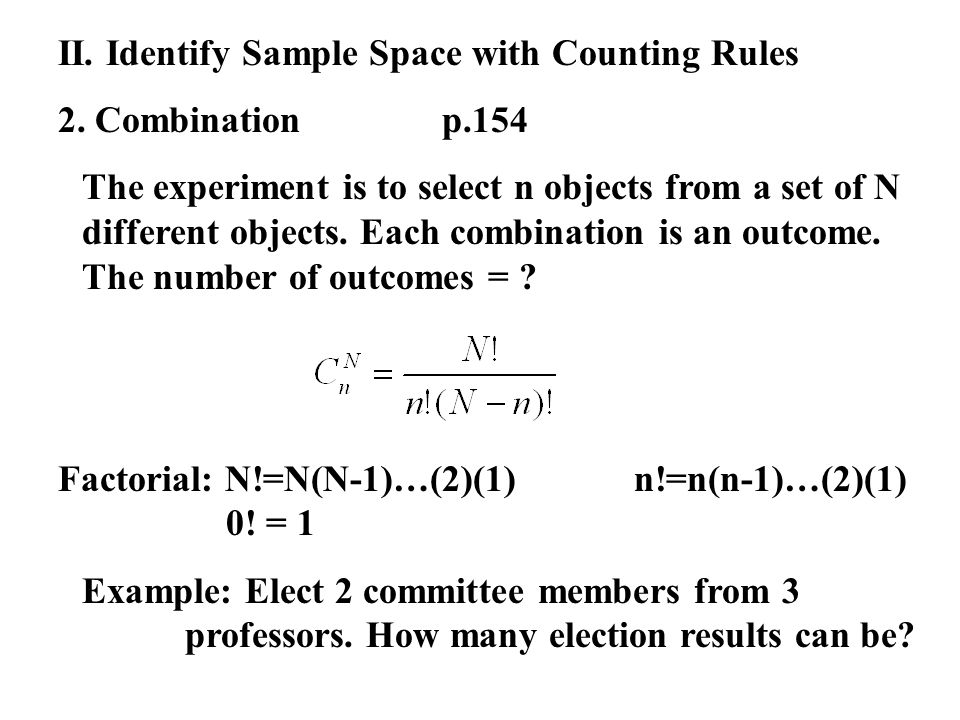 II. Identify Sample Space with Counting Rules 2.