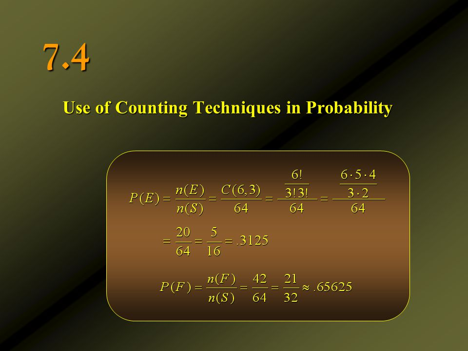 7.4 Use of Counting Techniques in Probability
