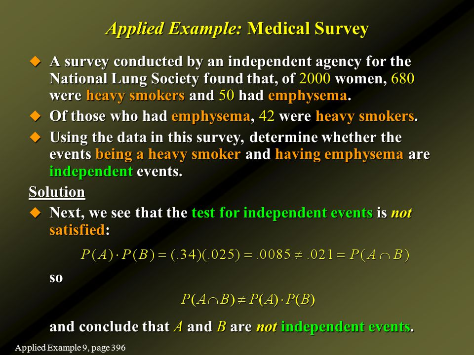 Applied Example: Medical Survey  A survey conducted by an independent agency for the National Lung Society found that, of 2000 women, 680 were heavy