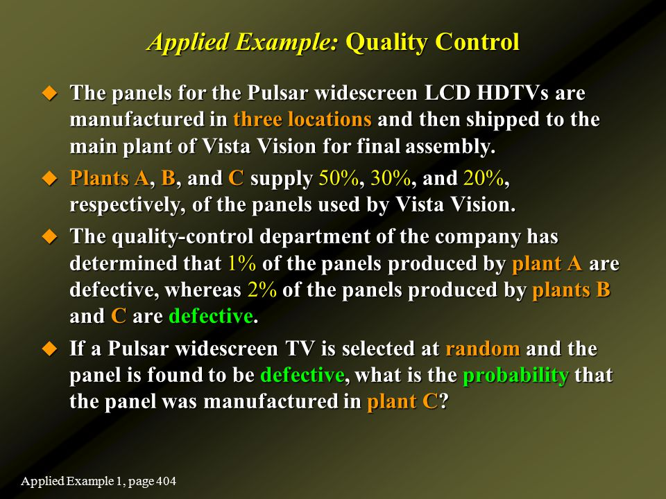 Applied Example: Quality Control  The panels for the Pulsar widescreen LCD HDTVs are manufactured in three locations and then shipped to the main pla