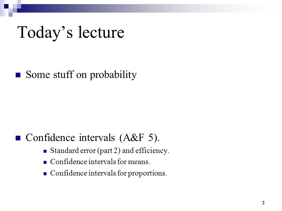 63 Confidence intervals (1) A confidence interval for an estimate is a range of numbers within which the parameter is 'likely' to fall.
