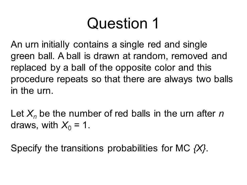 Question 5 – Method 2 The transition probability matrix is