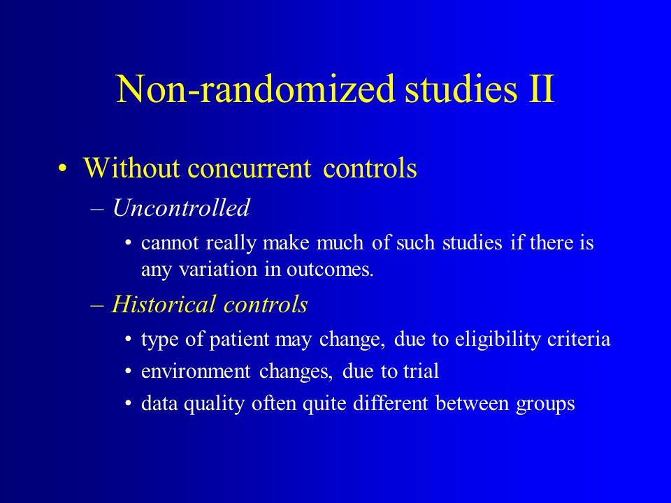 Non-randomized studies III Non-randomized concurrent controls –Alternation –Odd/Even hospital no.