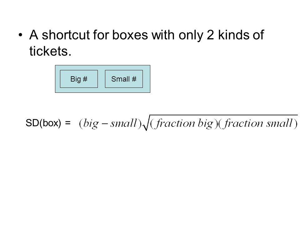 A shortcut for boxes with only 2 kinds of tickets. Big #Small # SD(box) =