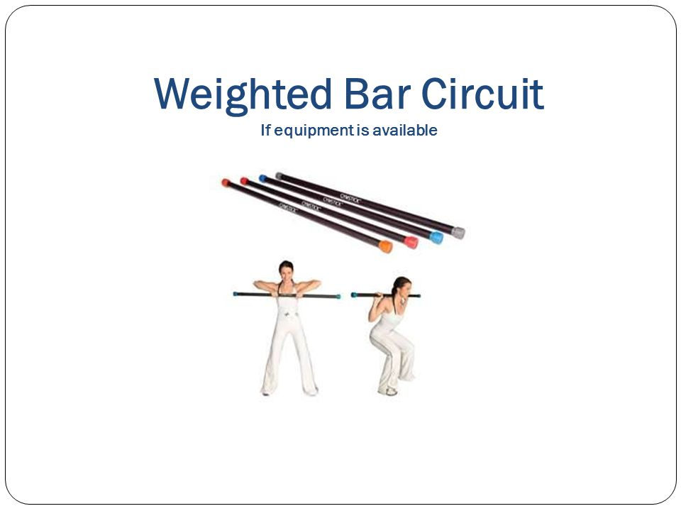 Weighted Bar Circuit If equipment is available