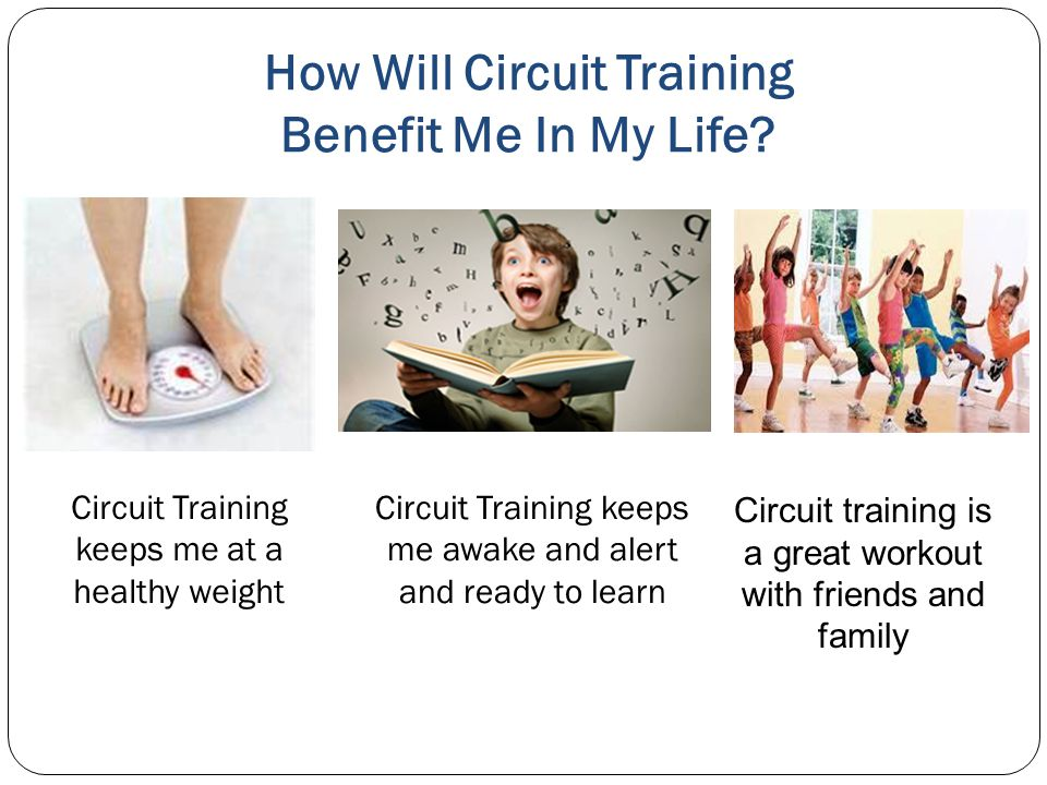 How Will Circuit Training Benefit Me In My Life.