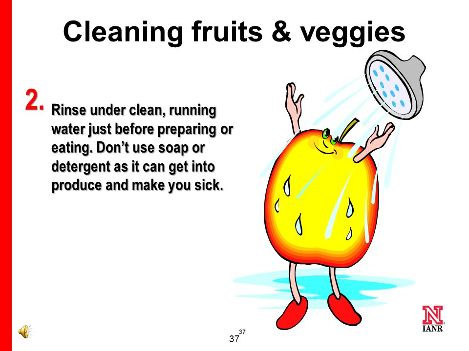 36 However…Wash Fruits and Veggies 1. Remove and discard outer leaves.