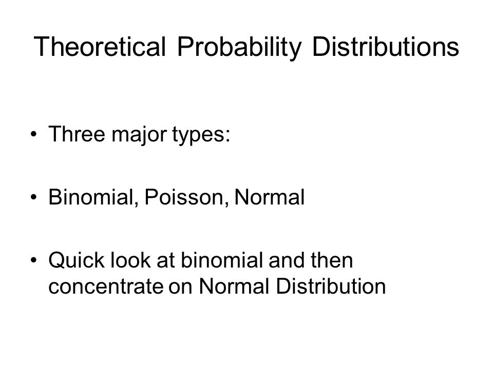 Binomial Distribution Based on events for which there are only 2 alternative possibilities: Heads or tails Girl or boy Pregnant or not