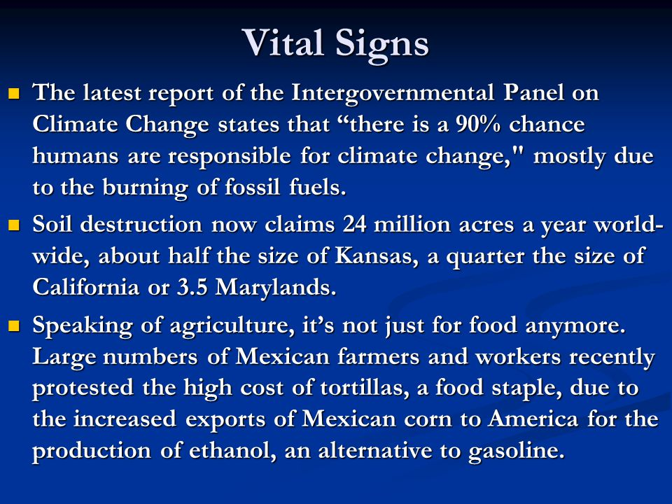 "Vital Signs The latest report of the Intergovernmental Panel on Climate Change states that ""there is a 90% chance humans are responsible for climate c"