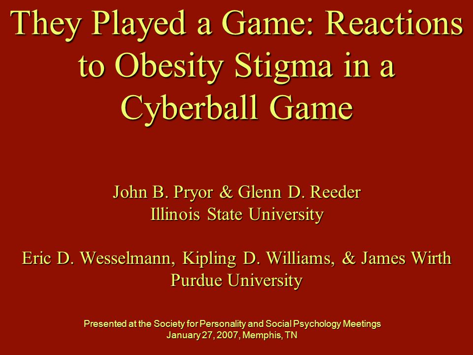 They Played a Game: Reactions to Obesity Stigma in a Cyberball Game John B.