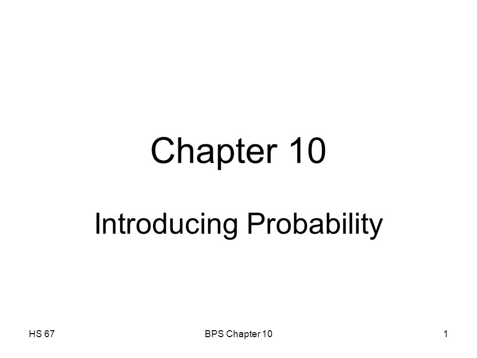 HS 67BPS Chapter 101 Chapter 10 Introducing Probability