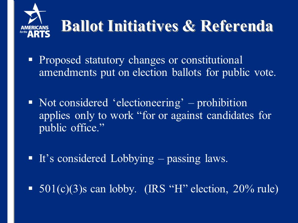 Ballot Initiatives & Referenda  Proposed statutory changes or constitutional amendments put on election ballots for public vote.