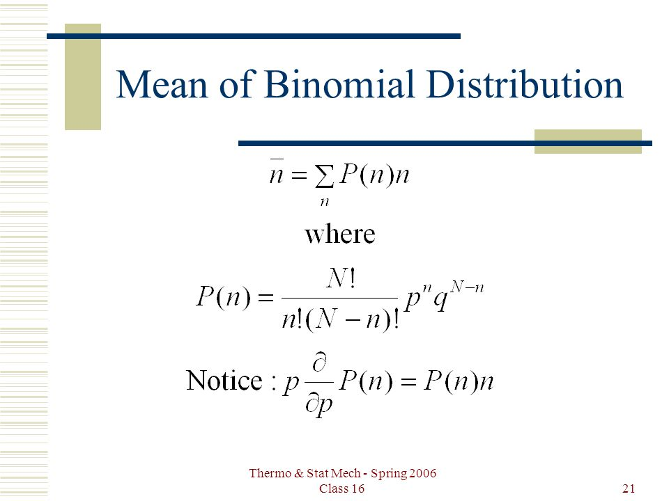 Thermo & Stat Mech - Spring 2006 Class 1621 Mean of Binomial Distribution