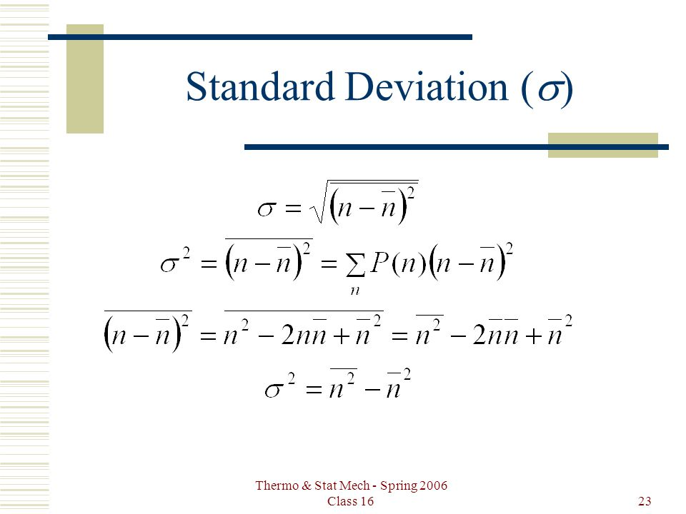 Thermo & Stat Mech - Spring 2006 Class 1623 Standard Deviation (  )