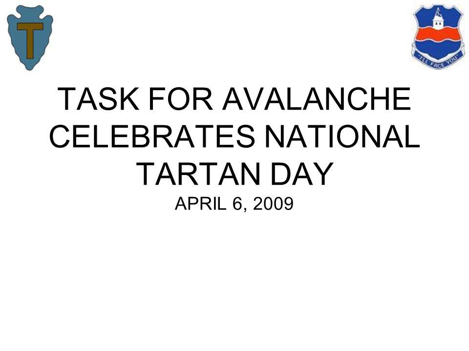 TASK FOR AVALANCHE CELEBRATES NATIONAL TARTAN DAY APRIL 6, 2009