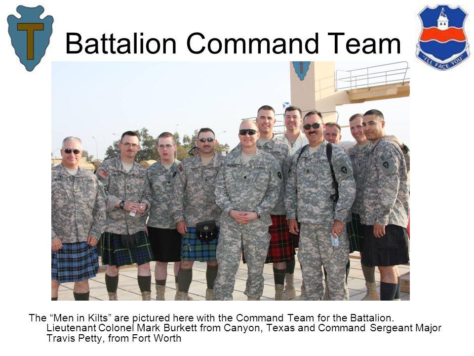 Battalion Command Team The Men in Kilts are pictured here with the Command Team for the Battalion.