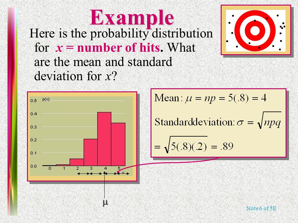 Note 6 of 5E Example Here is the probability distribution for x = number of hits. What are the mean and standard deviation for x? 