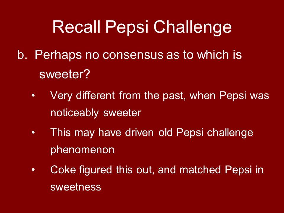 Recall Pepsi Challenge c.