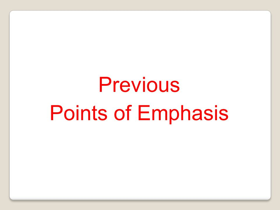 Previous Points of Emphasis