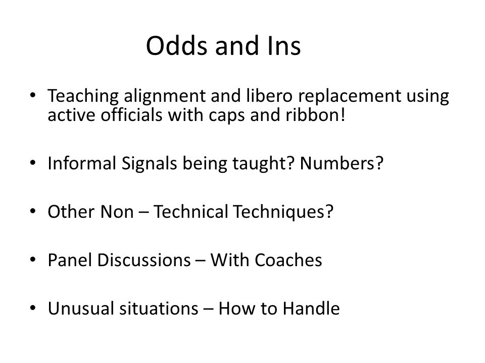 Odds and Ins Teaching alignment and libero replacement using active officials with caps and ribbon.