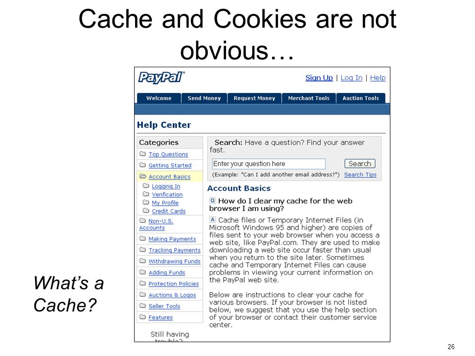26 Cache and Cookies are not obvious… What's a Cache