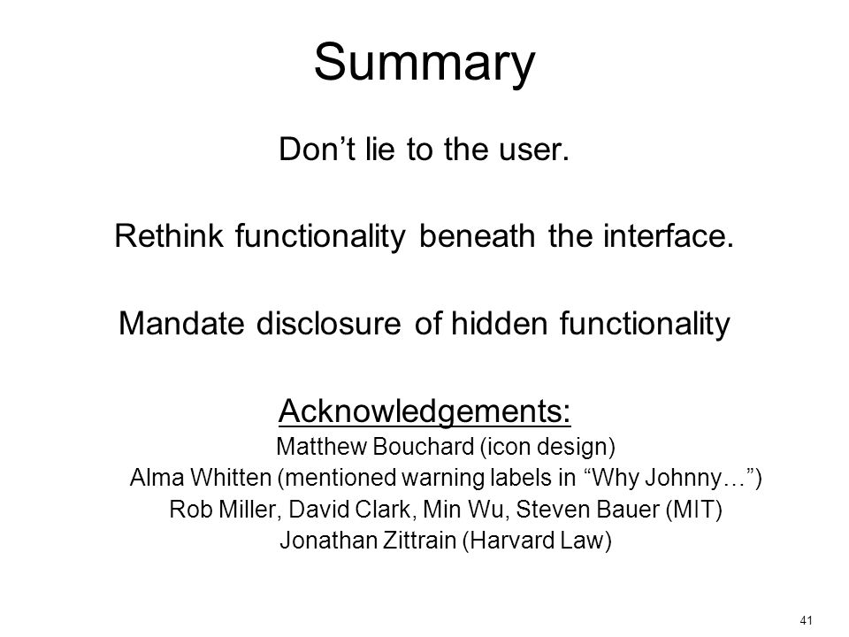 41 Summary Don't lie to the user.Rethink functionality beneath the interface.
