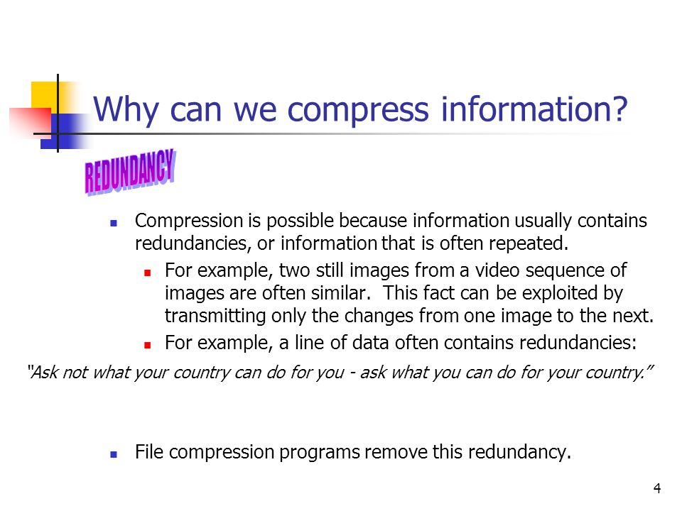 4 Why can we compress information.
