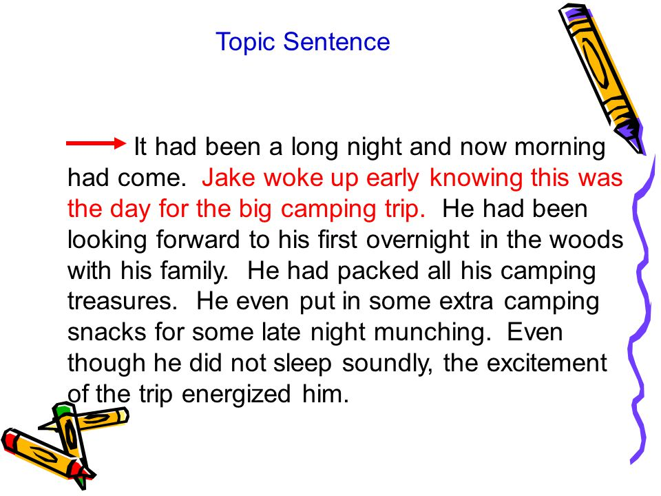 Topic Sentence It had been a long night and now morning had come.