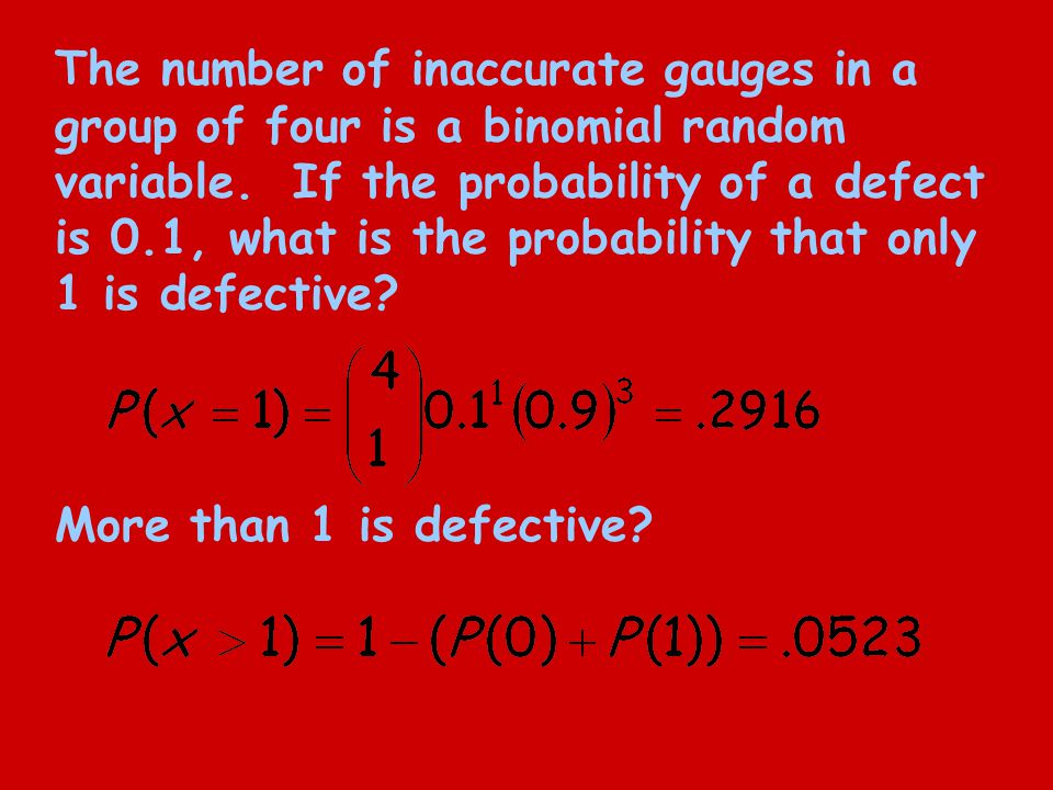 The number of inaccurate gauges in a group of four is a binomial random variable.