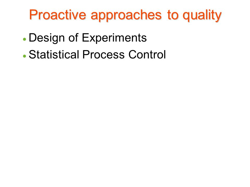 Design of Experiments  Tool for designing quality into a product or service at the design before production begins.