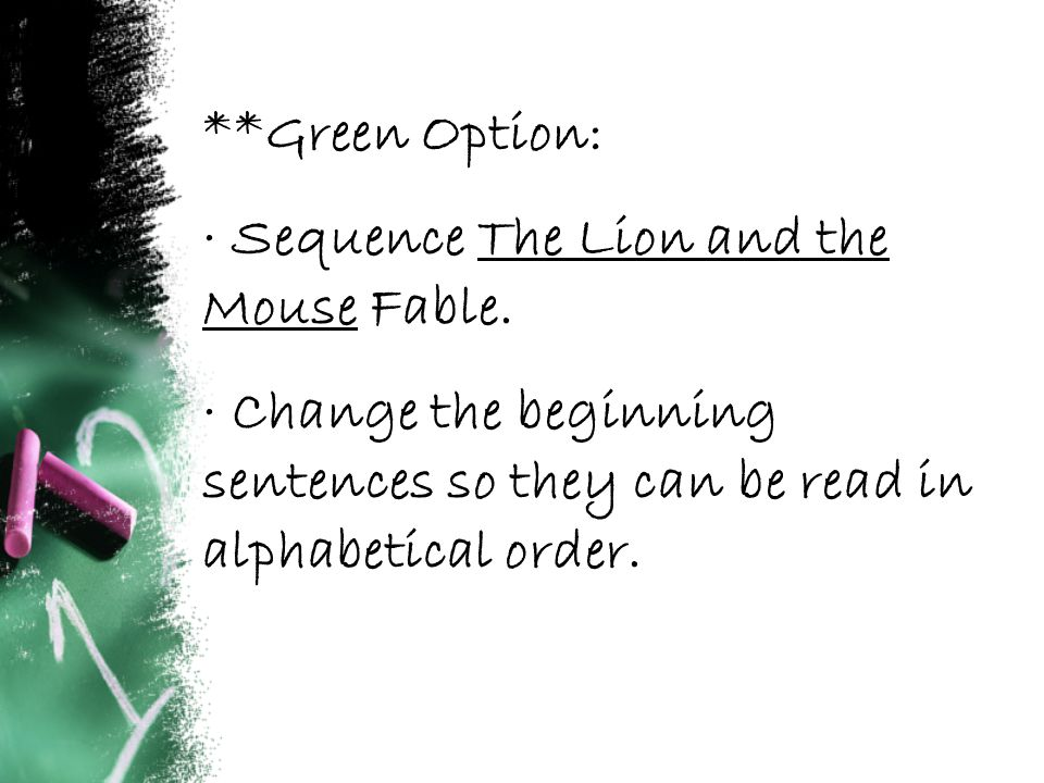 **Green Option: · Sequence The Lion and the Mouse Fable.