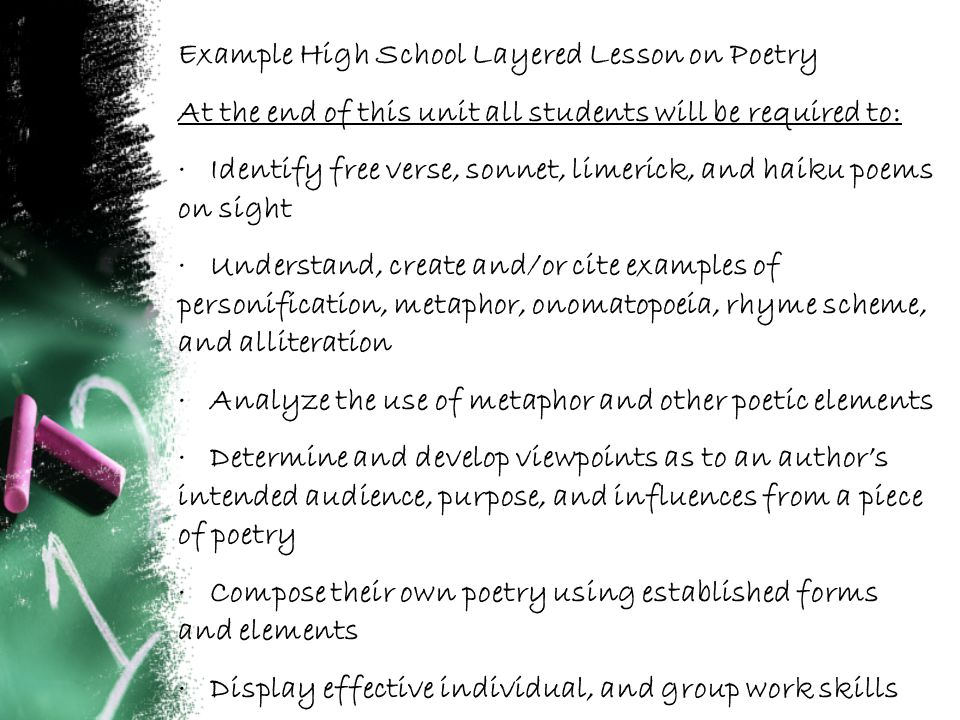 Example High School Layered Lesson on Poetry At the end of this unit all students will be required to: · Identify free verse, sonnet, limerick, and ha