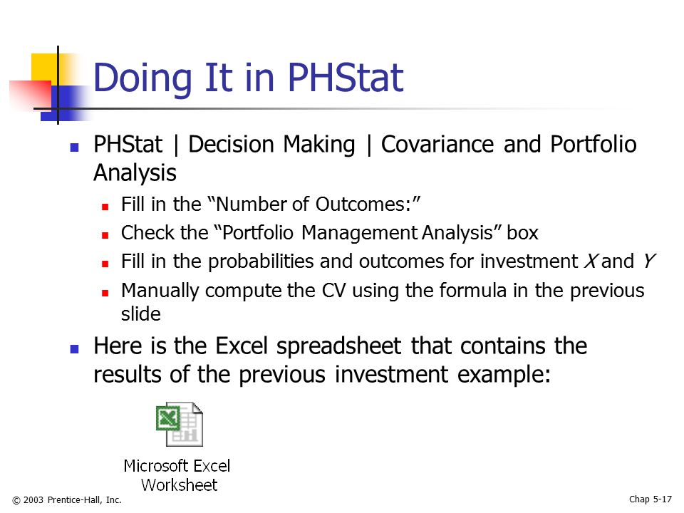 "© 2003 Prentice-Hall, Inc. Chap 5-17 Doing It in PHStat PHStat | Decision Making | Covariance and Portfolio Analysis Fill in the ""Number of Outcomes:"""