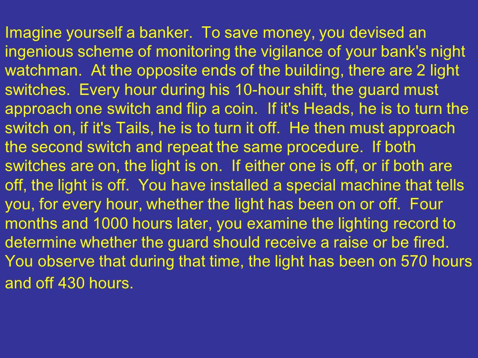 Imagine yourself a banker.