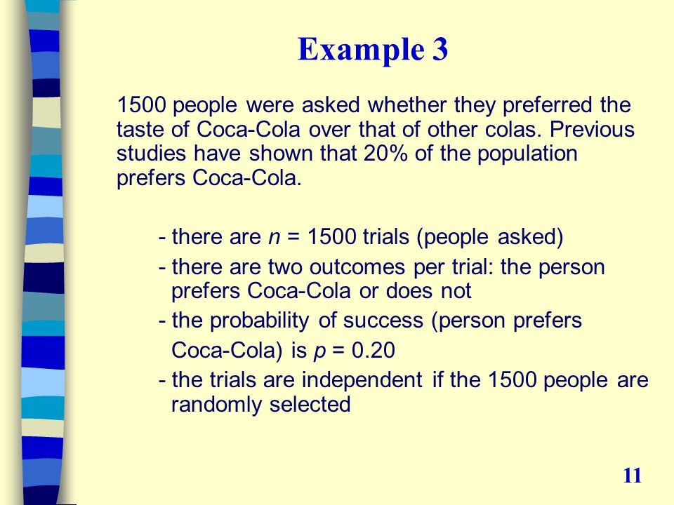 Example 3 1500 people were asked whether they preferred the taste of Coca-Cola over that of other colas.