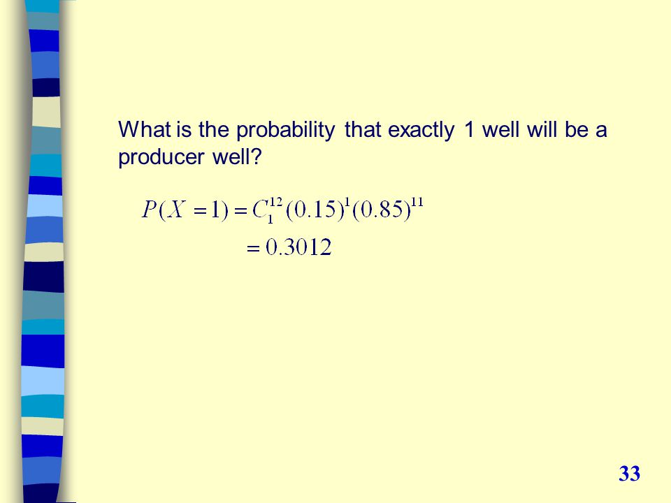 What is the probability that exactly 1 well will be a producer well 33