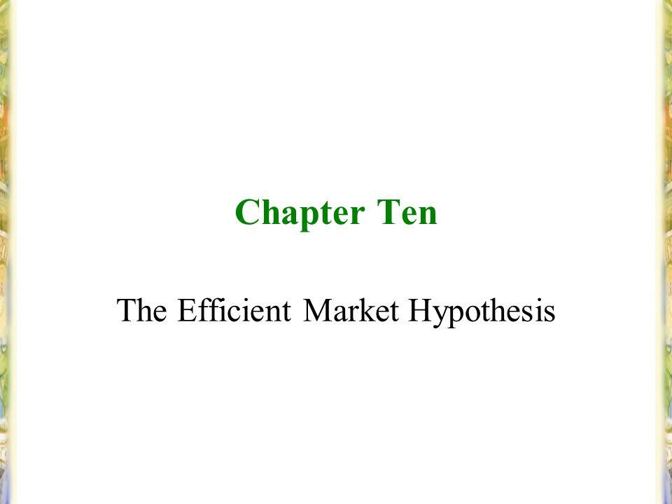 Chapter Ten The Efficient Market Hypothesis