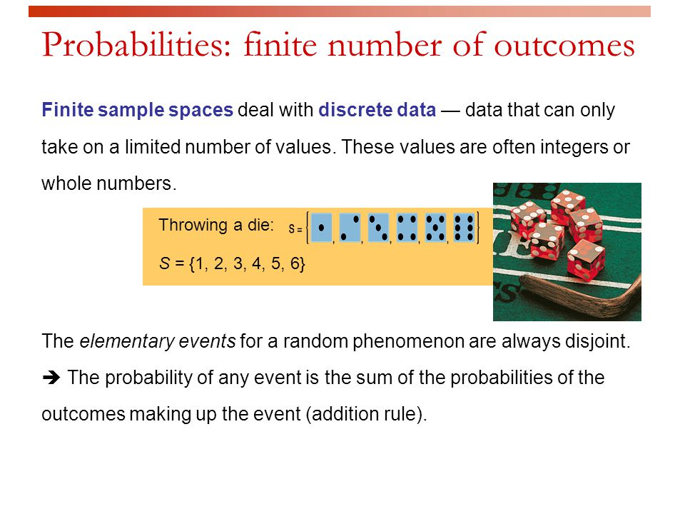 Probabilities: finite number of outcomes Finite sample spaces deal with discrete data — data that can only take on a limited number of values. These v
