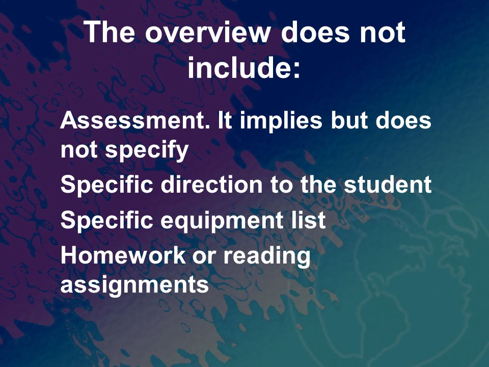 The overview does not include: Assessment.