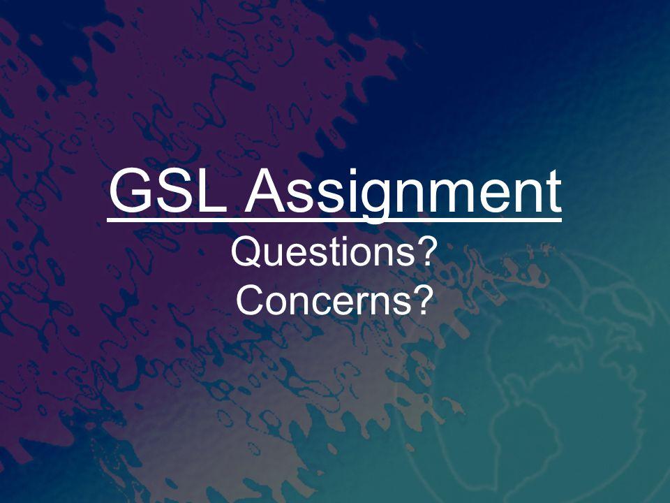 GSL Assignment Questions Concerns