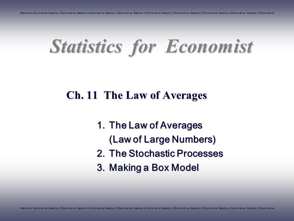 Statistics & Econometrics Statistics & Econometrics Statistics & Econometrics Statistics & Econometrics Statistics & Econometrics Statistics & Econometrics Statistics & Econometrics Statistics & Econometrics Statistics & Econometrics Statistics for Economist Ch.