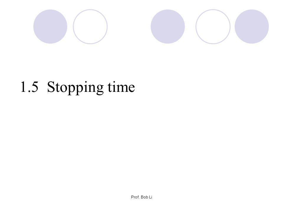 Prof. Bob Li 1.5 Stopping time