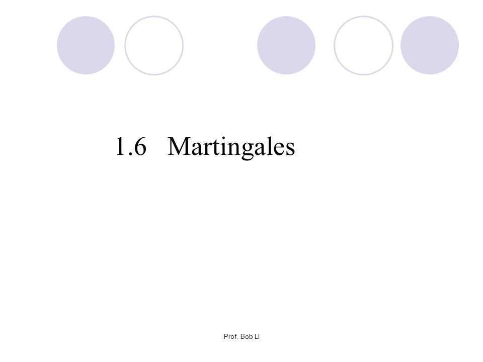 Prof. Bob LI 1.6 Martingales