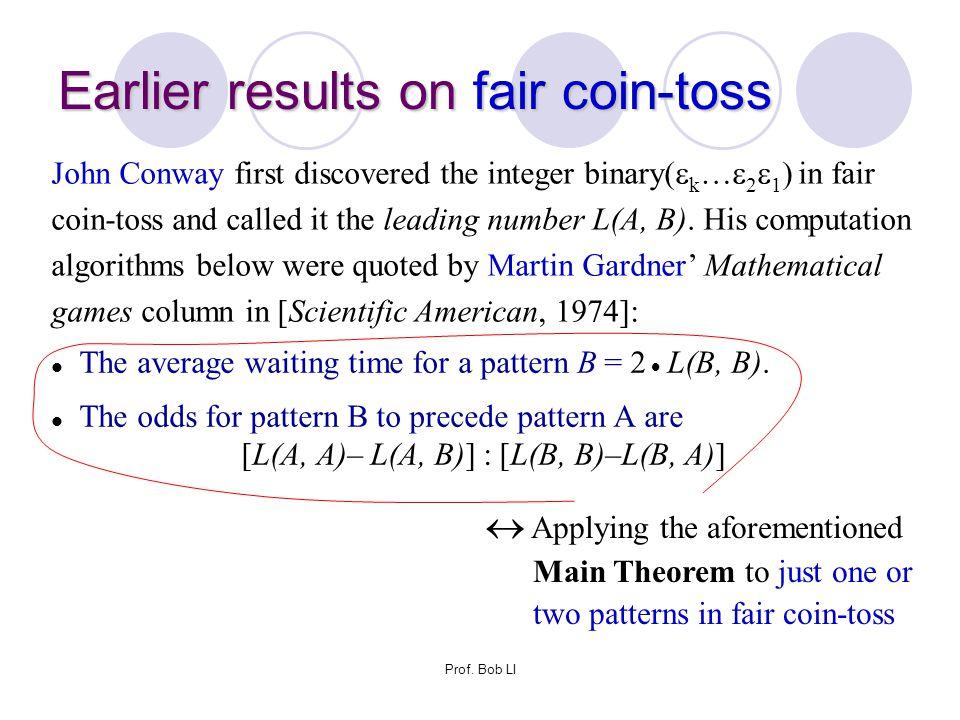 Prof. Bob LI The average waiting time for a pattern B = 2  L(B, B). The odds for pattern B to precede pattern A are [L(A, A)– L(A, B)] : [L(B, B)–L(B